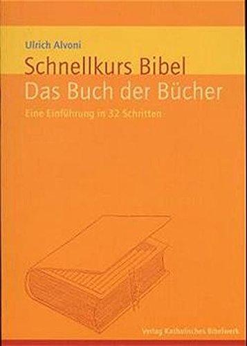 9783460333109: Schnellkurs Bibel 01. Das Buch der Bücher: Eine Einführung in 32 Schritten