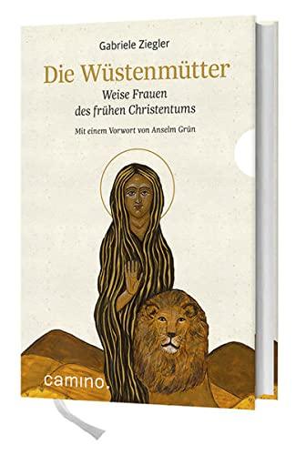 9783460500037: Die Wüstenmütter: Weise Frauen des frühen Christentums Mit einem Vorwort von Anselm Grün