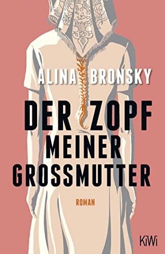 Der Zopf meiner Großmutter : Roman - Alina Bronsky