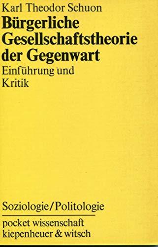 Bürgerliche Gesellschaftstheorie der Gegenwart : Einführung u.: Schuon, Karl Theodor: