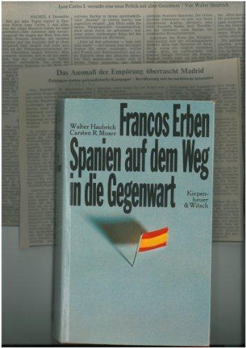 9783462011234: Francos Erben. Spanien auf dem Weg in die Gegenwart
