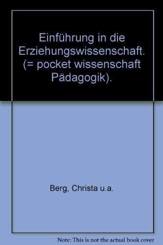 Einführung in die Erziehungswissenschaft: Berg, Christa, Barbara