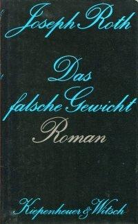 Das falsche Gewicht. Die Geschichte eines Eichmeisters.: Roth, Joseph