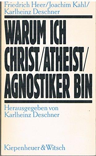 9783462012347: Warum ich Christ, Atheist, Agnostiker bin (German Edition)