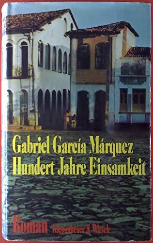 9783462013115: Hundert Jahre Einsamkeit. Roman, Aus dem Spanischen von Curt Meyer-Clason [One Hundred Years in Solitude]