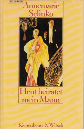 Heut heiratet mein Mann: Roman (German Edition) (3462014153) by Annemarie Selinko