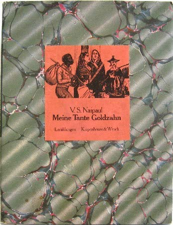 Meine Tante Goldzahn - Erzählungen: Naipaul, V. S.