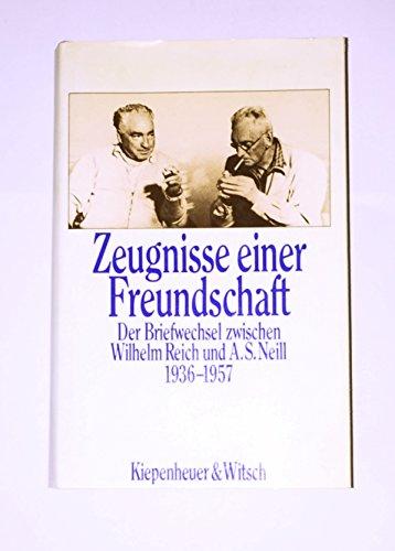 9783462017847: Zeugnisse einer Freundschaft. Der Briefwechsel zwischen Wilhelm Reich und A. S. Neill 1936-1957