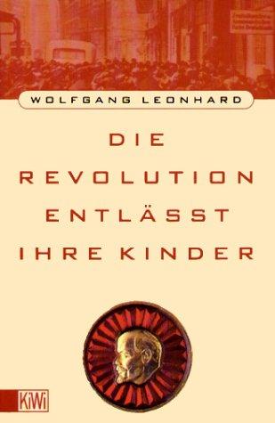 9783462018028: Die Revolution entlässt ihre Kinder (KiWi)