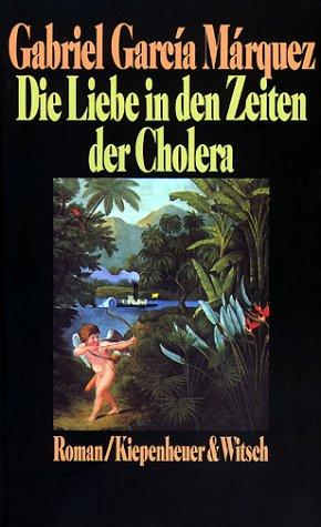 9783462018042: Die Liebe in den Zeiten der Cholera