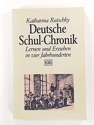 9783462018271: Deutsche Schul-Chronik. Lernen und Erziehen in vier Jahrhunderten