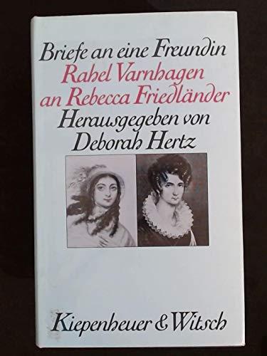 Briefe an eine Freundin. Rahel Varnhagen an Rebecca Friedländer (originalverschweißtes Exemplar) - Hertz (Hrsg.), Deborah