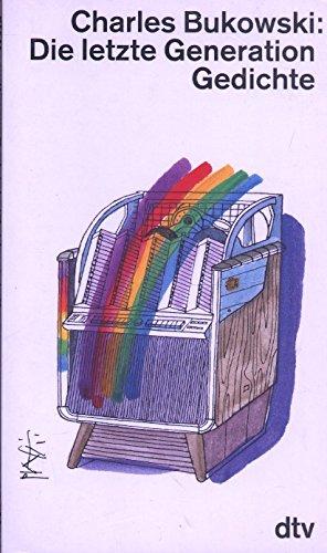 Die letzte Generation Gedichte 1981-1984: Bukowski, Charles