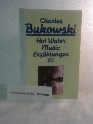 Hot Water Music - Erzählungen: Bukowski, Charles