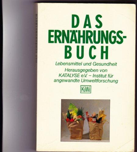9783462019575: Das Ernährungsbuch. Lebensmittel und Gesundheit