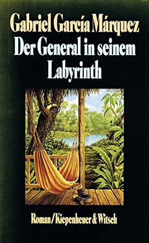 Der General in seinem Labyrinth : Roman: Garc?a M?rquez, Gabriel