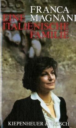 Eine italienische Familie. Autobiographie der ehem. ARD-Korrespondentin.: Magnani, Franca: