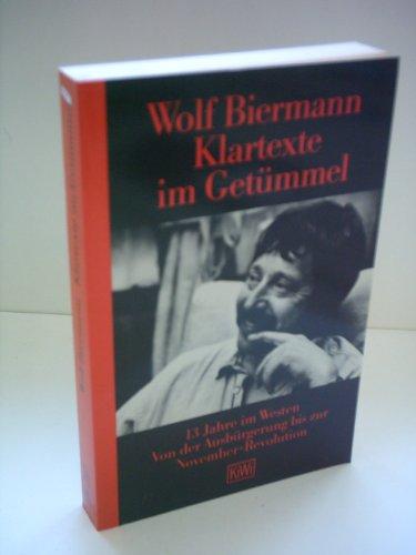 Klartexte im Getu?mmel: 13 Jahre im Westen: Wolf Biermann
