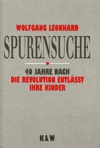 9783462021707: Spurensuche: Vierzig Jahre nach Die Revolution entlasst ihre Kinder (German Edition)