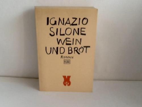 Wein und Brot. (Aktionstitel): Ignazio Silone