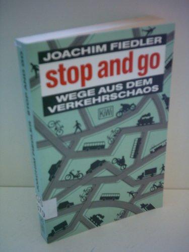 9783462021998: Stop and go. Wege aus dem Verkehrschaos