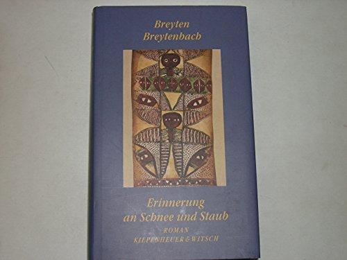 Erinnerung an Schnee und Staub : Roman. Aus dem Engl. von Matthias Müller - Breytenbach, Breyten