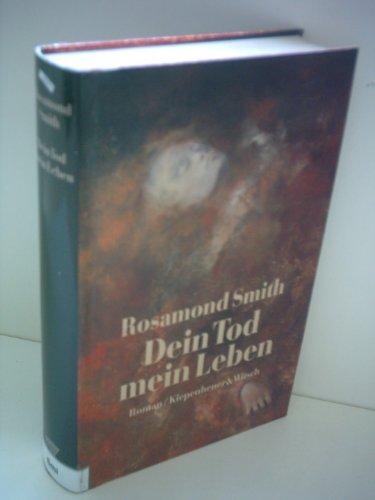 Dein Tod - mein Leben : Roman. Rosamond Smith. Aus dem Amerikan. von Maria Poelchau - Oates, Joyce Carol