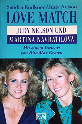 Love Match. Judy Nelson und Martina Navratilova. - Faulkner, Sandra / Nelson, Judy
