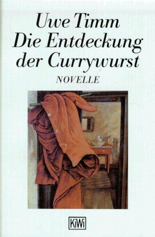 9783462024616: Die Entdeckung Der Currywurst (German Edition)