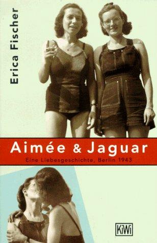 9783462024999: Aimée & Jaguar. Eine Liebesgeschichte, Berlin 1943