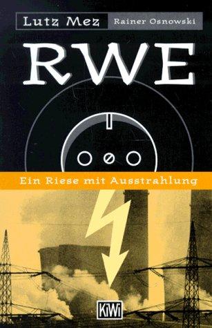 9783462025507: RWE. Ein Riese mit Ausstrahlung