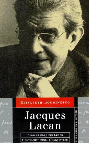 9783462025743: Jacques Lacan. Bericht über ein Leben. Geschichte eines Denksystems