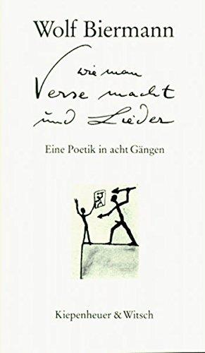 Wie man Verse macht und Lieder: Eine: Wolf Biermann