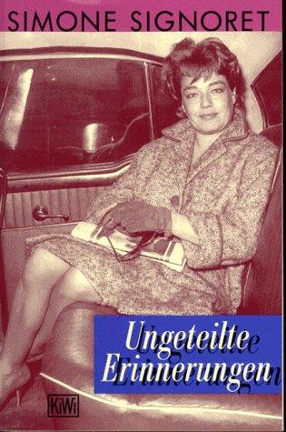 Ungeteilte Erinnerungen - Signoret, Simone