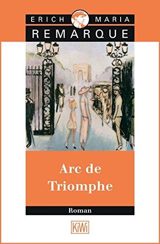 Arc De Triomphe (German Edition): Erich Maria Remarque