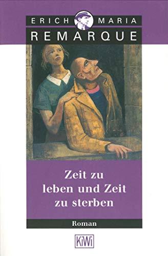 Zeit zu leben und Zeit zu sterben: Remarque, E.M.