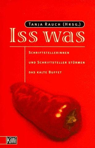 9783462027631: Iss was: Schriftsteller und Schriftstellerinnen stürmen das kalte Buffet (KiWi) (German Edition)
