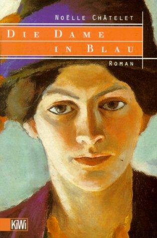 Die Dame in Blau. Roman. Aus dem: Noëlle Châtelet -
