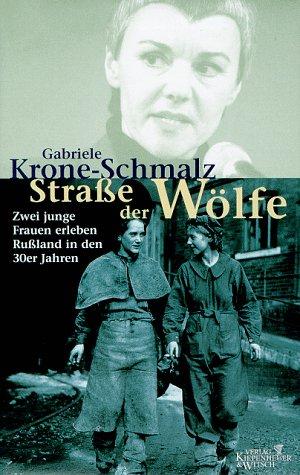 9783462028393: Straße der Wölfe. Zwei junge Frauen erleben Rußland in den 30er Jahren