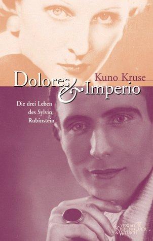 Dolores & Imperio. Die drei Leben des: KRUSE, K.,