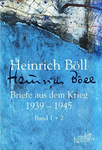 Briefe aus dem Krieg 1939 - 1945: Heinrich Böll