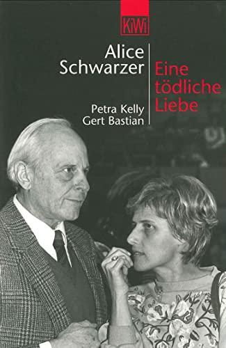 9783462030402: Eine t�dliche Liebe. Petra Kelly und Gert Bastian