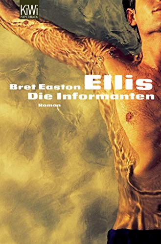 Die Informanten: Easton Ellis, Bret: