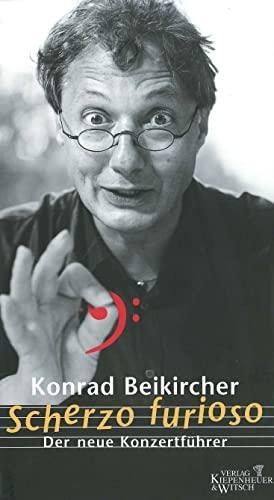 Scherzo furioso : der neue Konzertführer. Vorw.: Beikircher, Konrad: