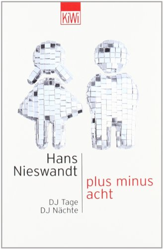 9783462030969: plus minus acht: DJ Tage, DJ Nächte