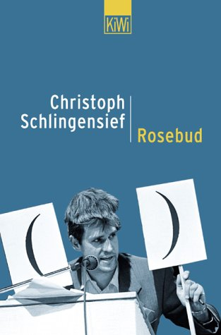 Rosebud. Das Original. (9783462031010) by Christoph Schlingensief