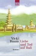Liebe und Tod auf Bali. - Baum, Vicki