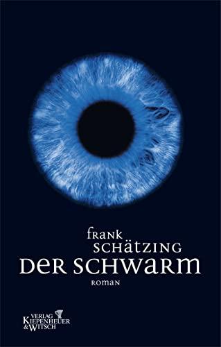 Der Schwarm : Roman.: Schätzing, Frank: