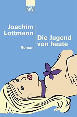 Die Jugend von heute: Joachim Lottmann