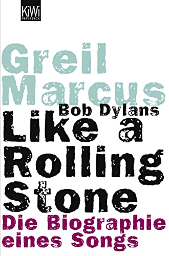 9783462034875: Bob Dylans Like a Rolling Stone: Die Biographie eines Songs